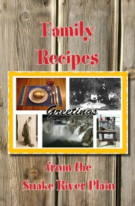 Family Recipes from the Snake River Plain